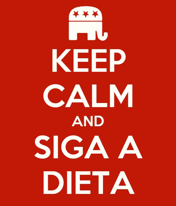 KEEP CALM AND SIGA A DIETA
