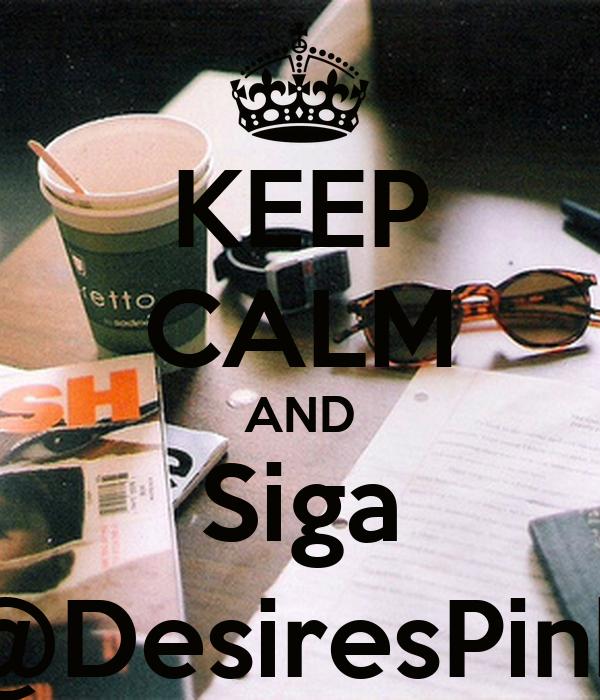 KEEP CALM AND Siga @DesiresPink