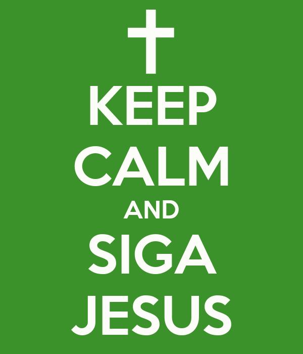 KEEP CALM AND SIGA JESUS