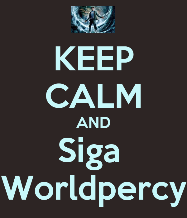 KEEP CALM AND Siga  Worldpercy