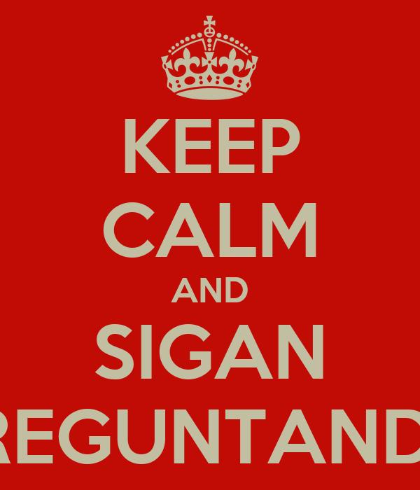 KEEP CALM AND SIGAN PREGUNTANDO