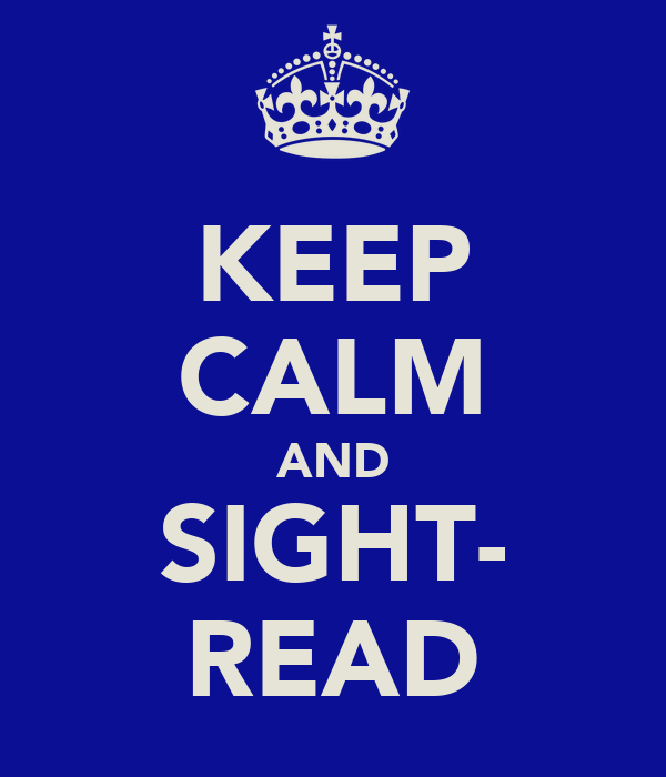 KEEP CALM AND SIGHT- READ