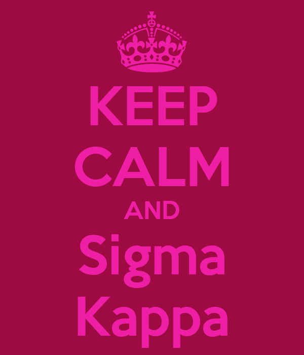 KEEP CALM AND Sigma Kappa