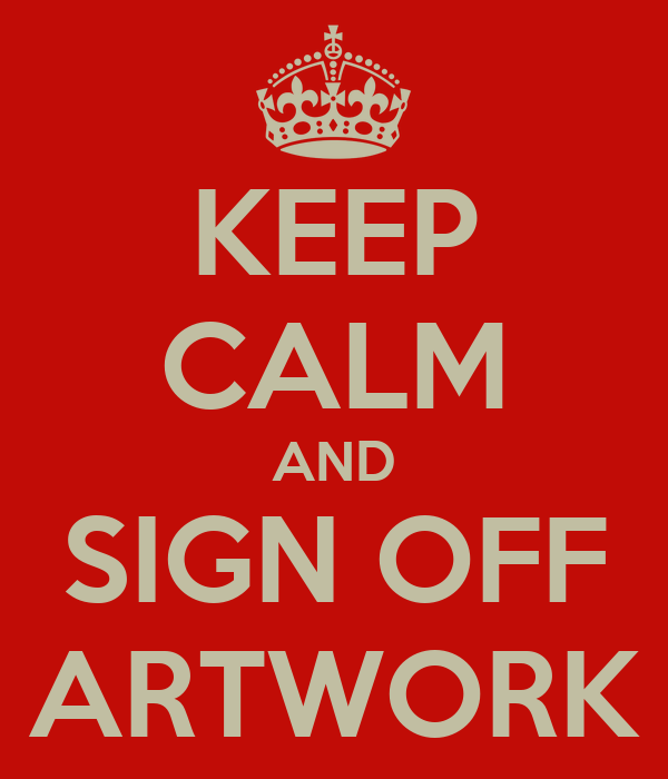 KEEP CALM AND SIGN OFF ARTWORK