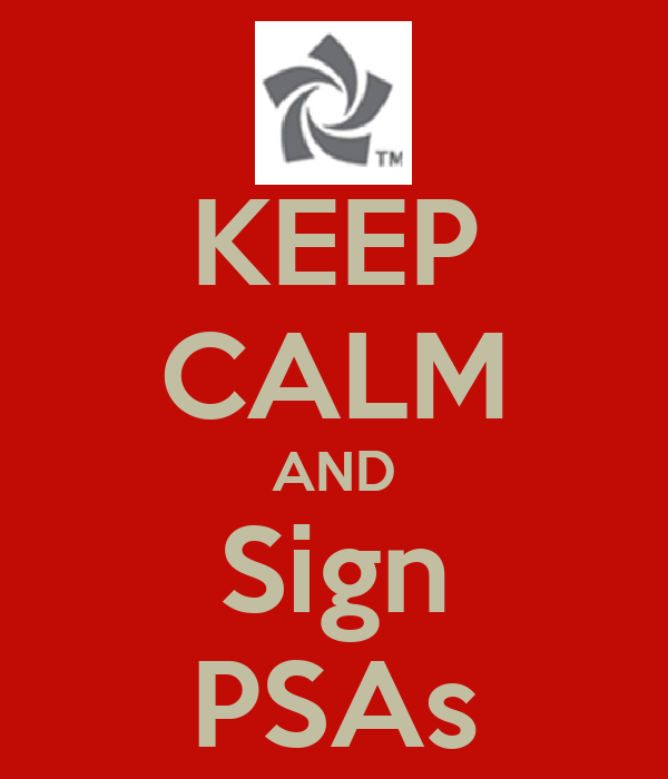 KEEP CALM AND Sign PSAs
