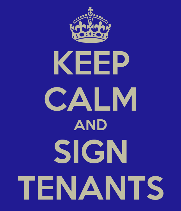 KEEP CALM AND SIGN TENANTS