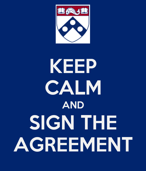 KEEP CALM AND SIGN THE AGREEMENT