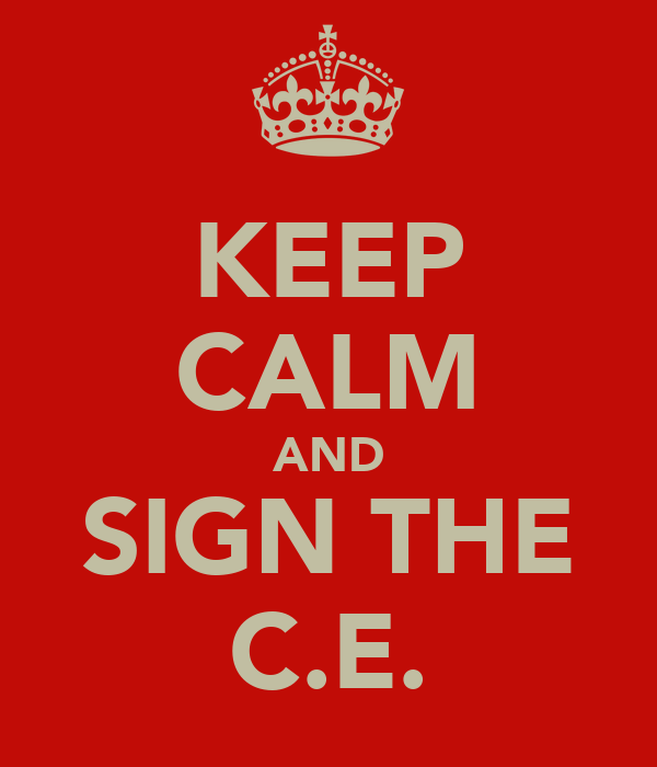 KEEP CALM AND SIGN THE C.E.