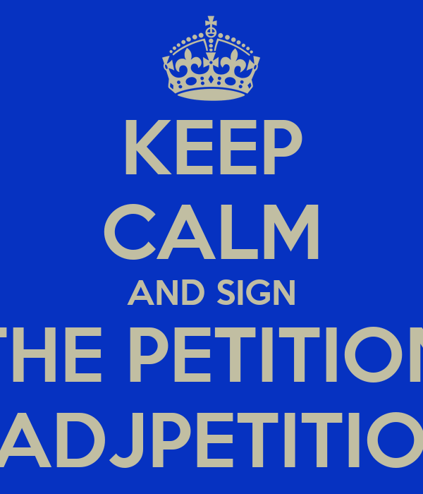 KEEP CALM AND SIGN THE PETITION #ADJPETITION