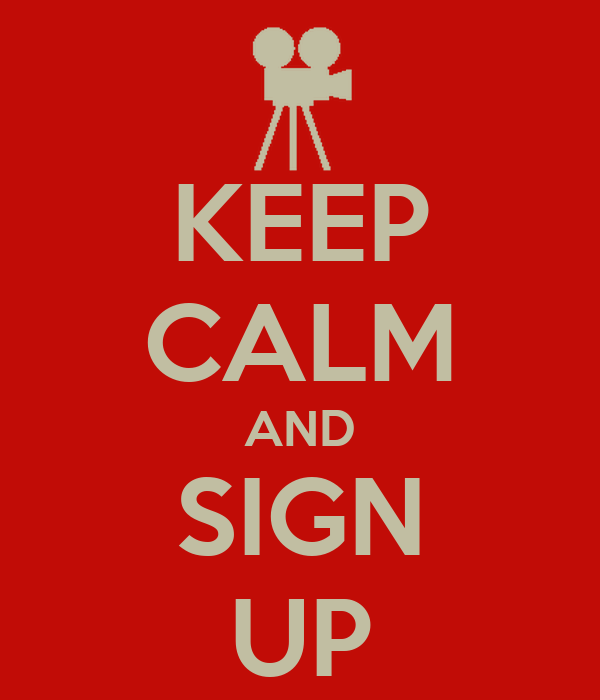 KEEP CALM AND SIGN UP