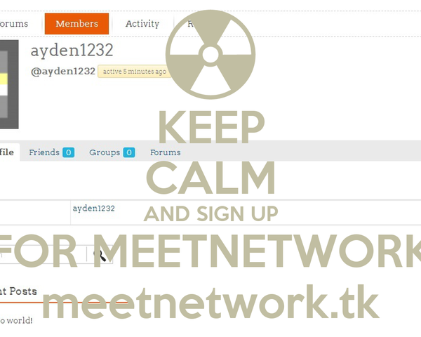 KEEP CALM AND SIGN UP FOR MEETNETWORK meetnetwork.tk