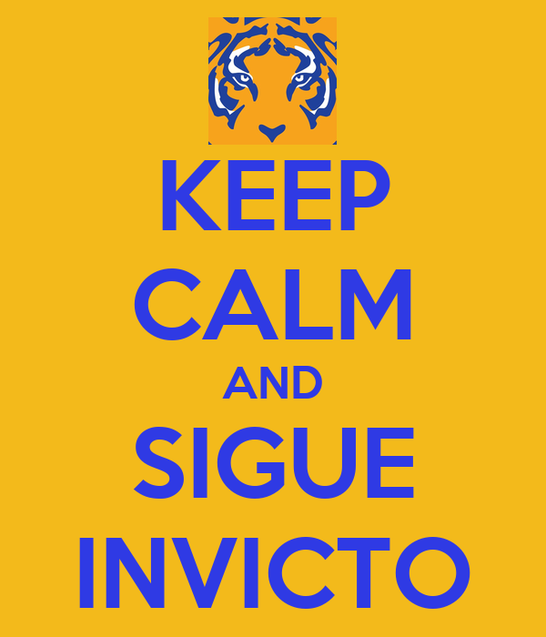 KEEP CALM AND SIGUE INVICTO