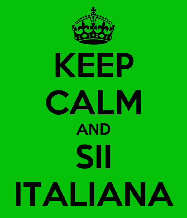 KEEP CALM AND SII ITALIANA