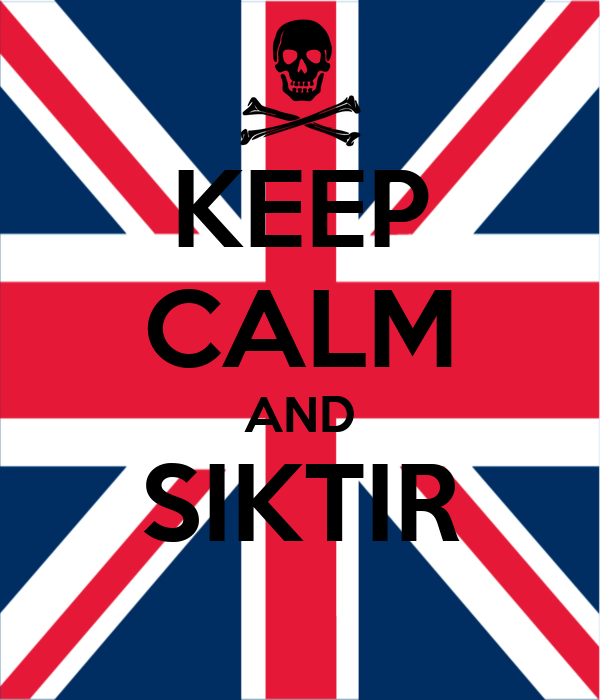 KEEP CALM AND SIKTIR