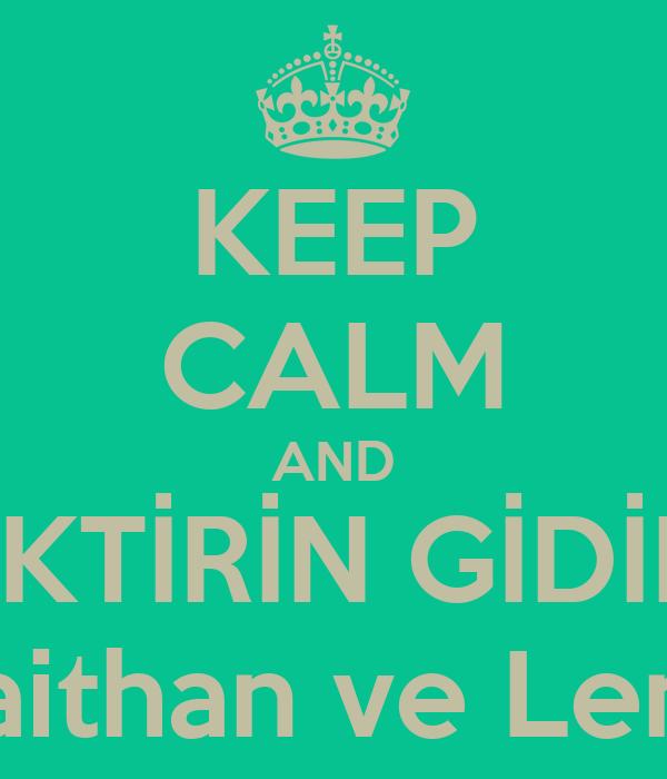 KEEP CALM AND SİKTİRİN GİDİN  Saithan ve Lena