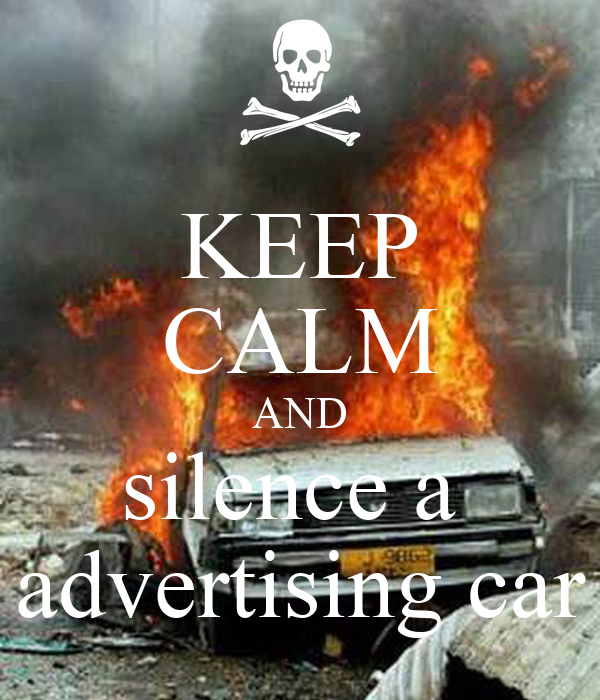 KEEP CALM AND silence a  advertising car