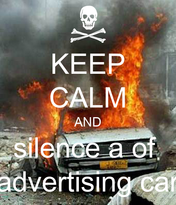 KEEP CALM AND silence a of  advertising car