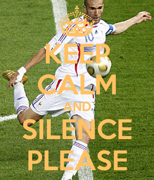 KEEP CALM AND SILENCE PLEASE