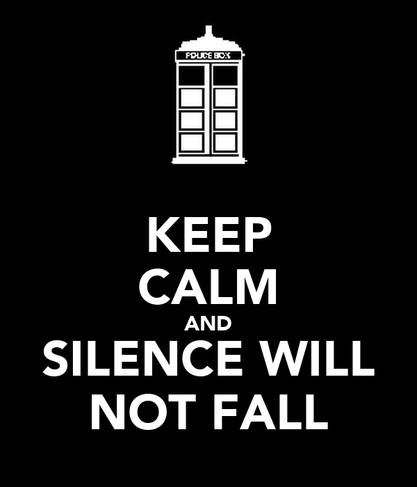 KEEP CALM AND SILENCE WILL NOT FALL