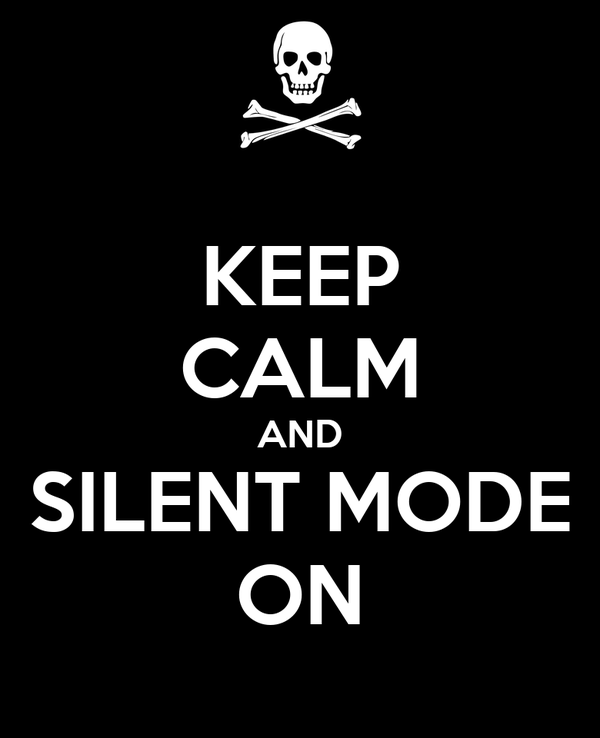 KEEP CALM AND SILENT MODE ON