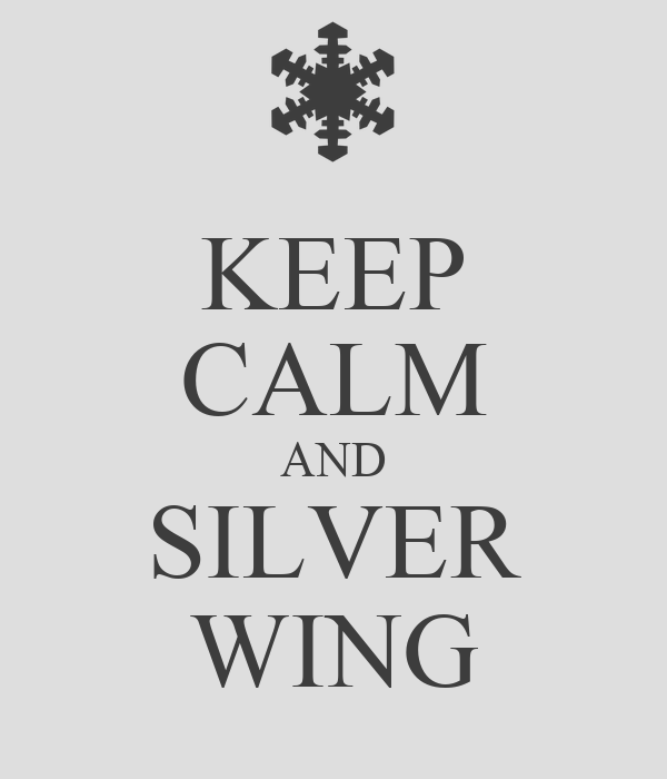 KEEP CALM AND SILVER WING