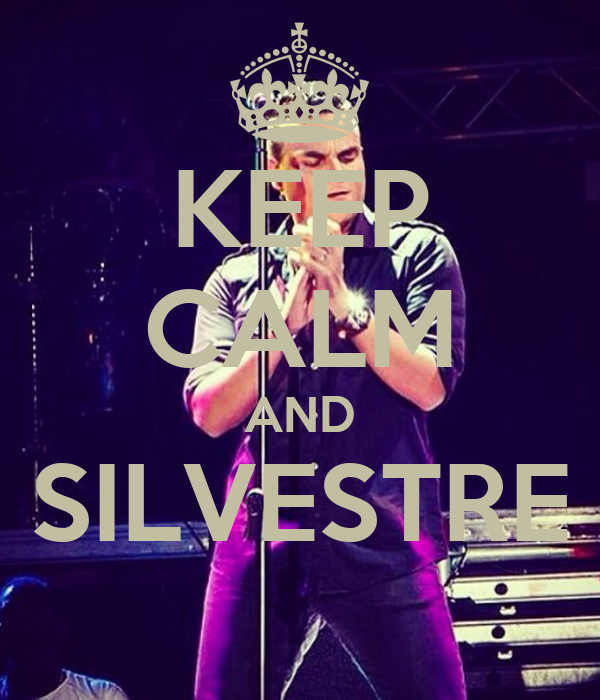 KEEP CALM AND SILVESTRE