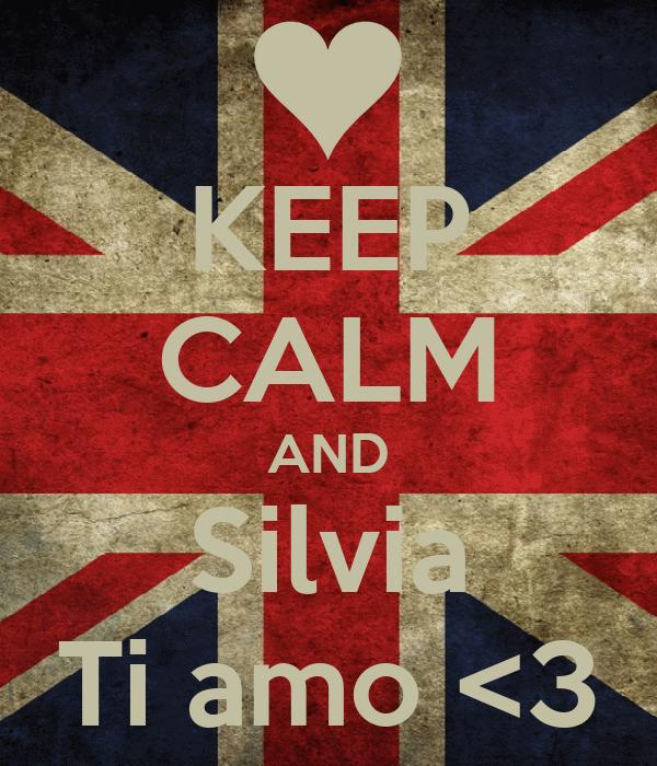 KEEP CALM AND Silvia Ti amo <3