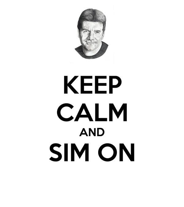 KEEP CALM AND SIM ON