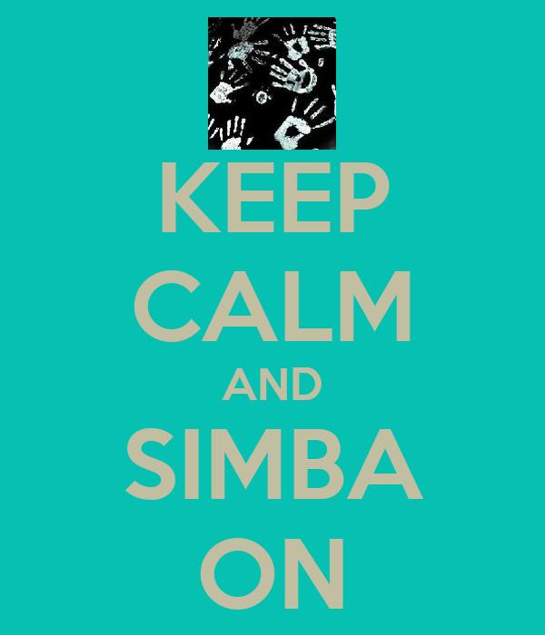 KEEP CALM AND SIMBA ON