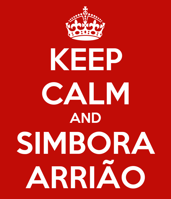 KEEP CALM AND SIMBORA ARRIÃO
