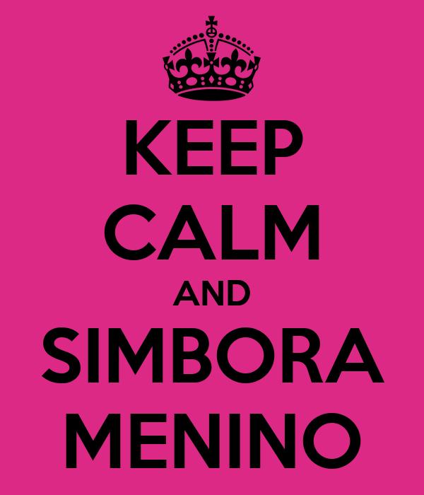 KEEP CALM AND SIMBORA MENINO