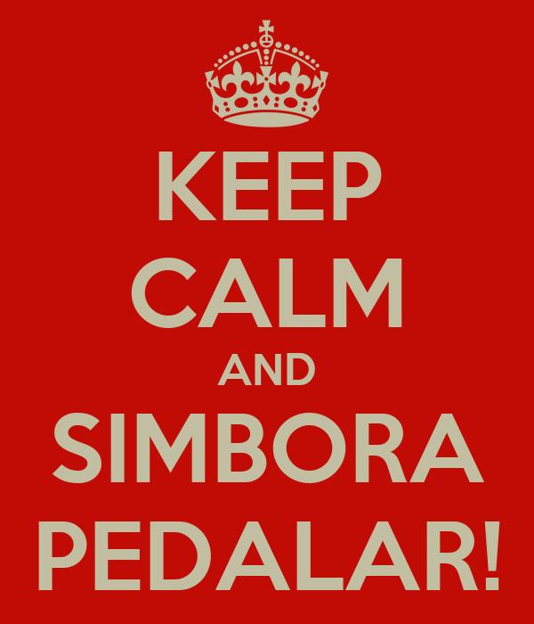 KEEP CALM AND SIMBORA PEDALAR!