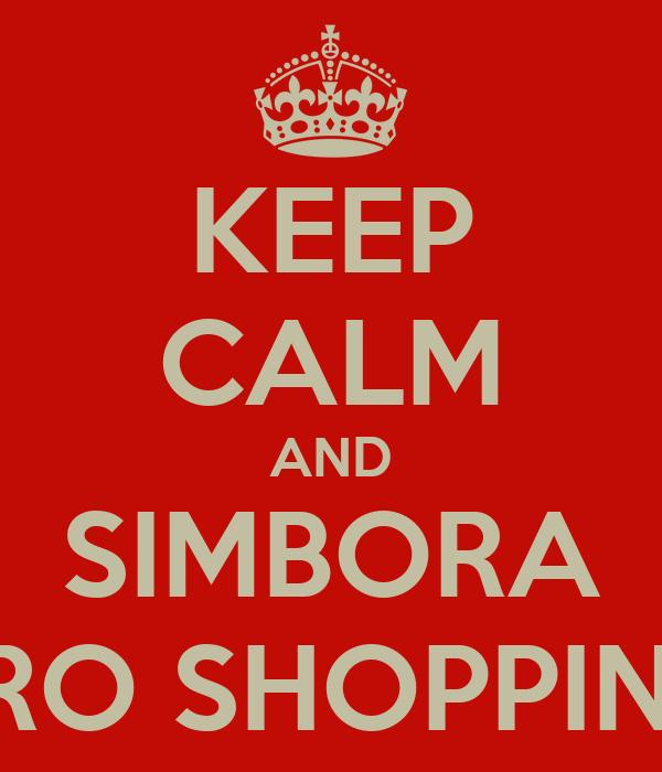 KEEP CALM AND SIMBORA PRO SHOPPING