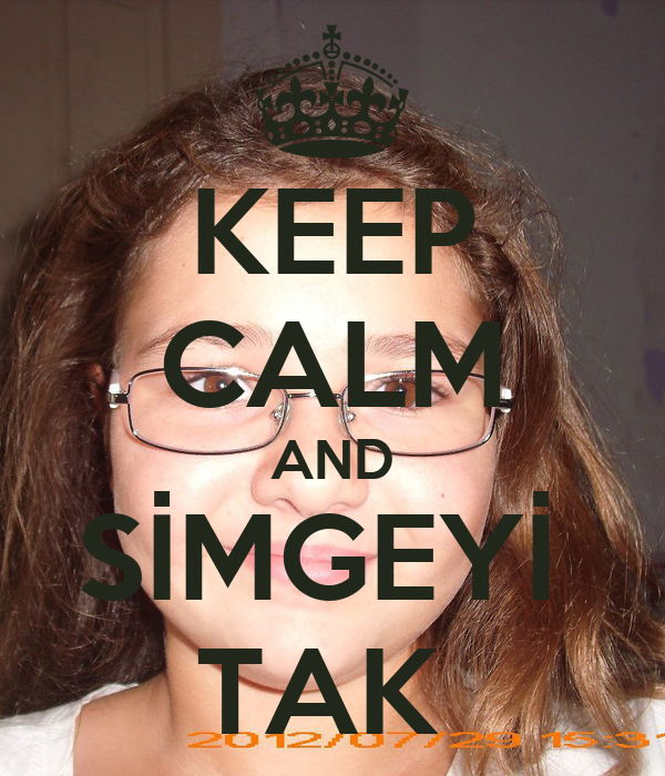 KEEP CALM AND SİMGEYİ  TAK