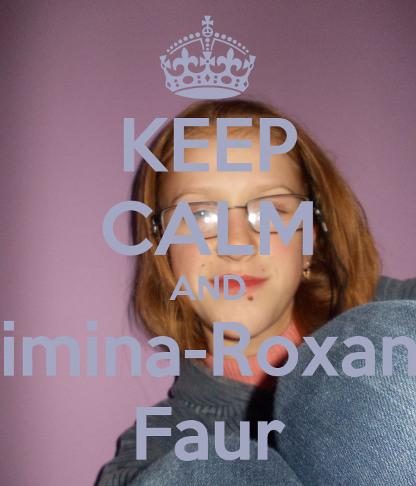 KEEP CALM AND Simina-Roxana Faur