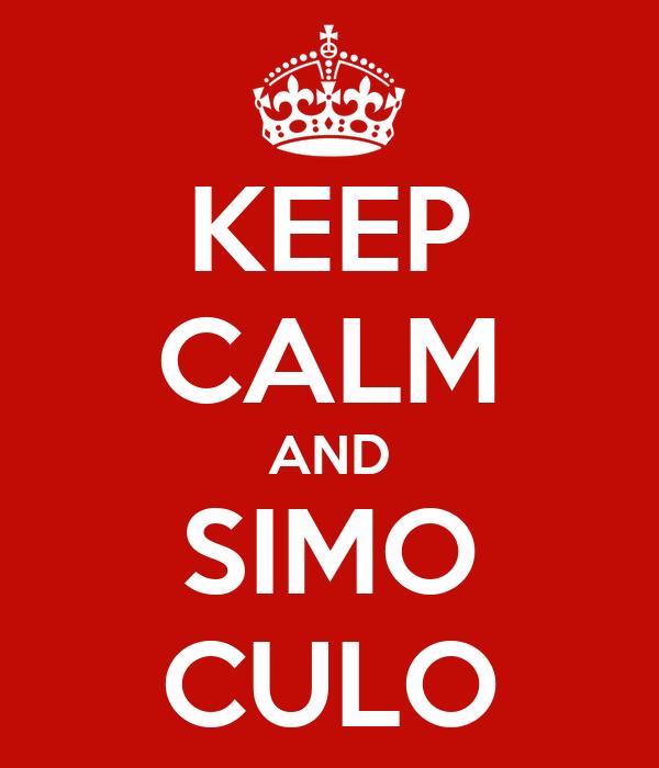 KEEP CALM AND SIMO CULO