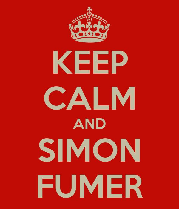 KEEP CALM AND SIMON FUMER