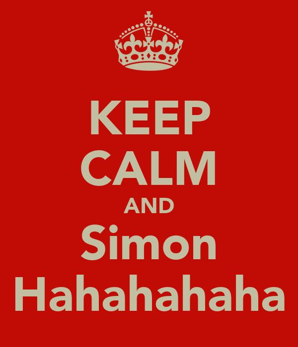 KEEP CALM AND Simon Hahahahaha