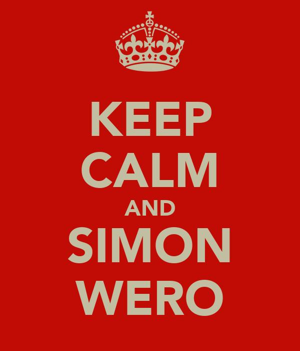 KEEP CALM AND SIMON WERO
