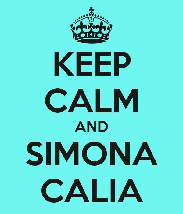 KEEP CALM AND SIMONA CALIA
