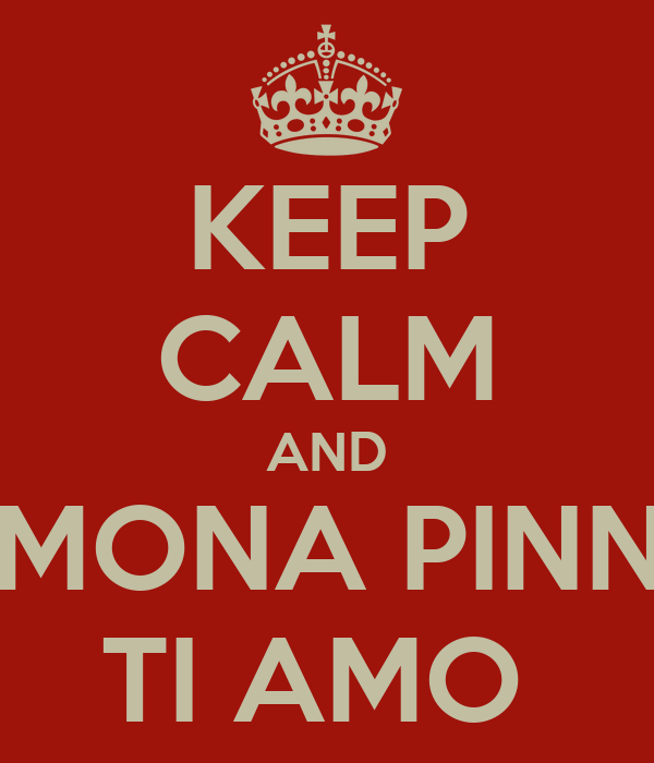 KEEP CALM AND SIMONA PINNA TI AMO