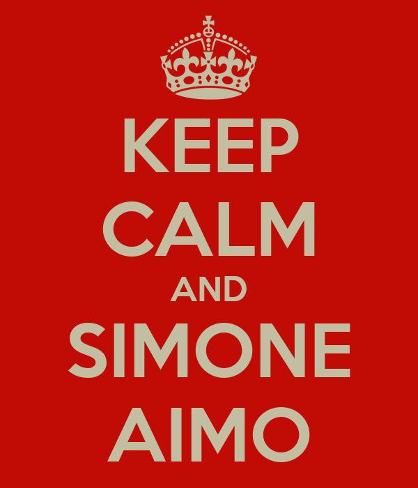 KEEP CALM AND SIMONE AIMO