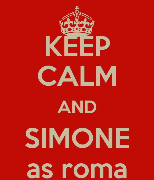 KEEP CALM AND SIMONE as roma