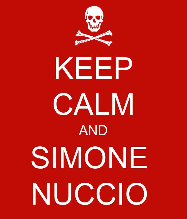 KEEP CALM AND SIMONE  NUCCIO