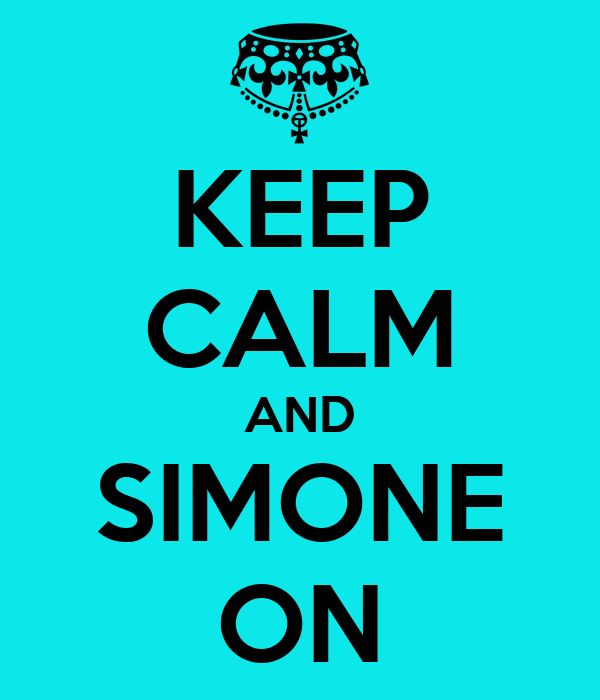 KEEP CALM AND SIMONE ON