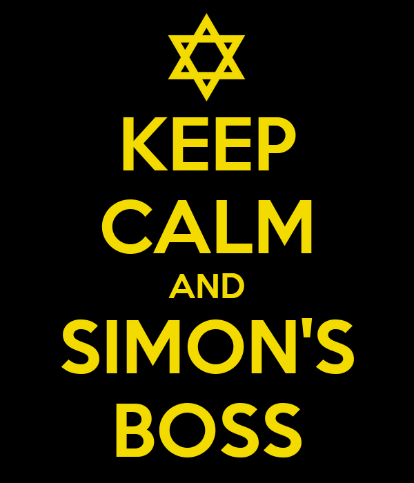 KEEP CALM AND SIMON'S BOSS
