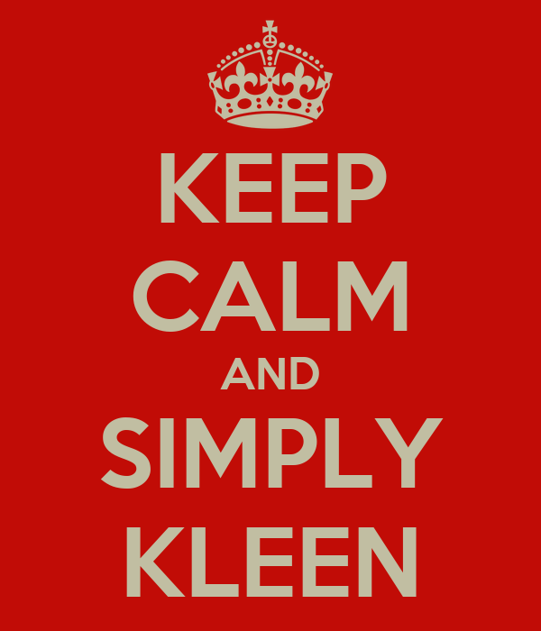 KEEP CALM AND SIMPLY KLEEN