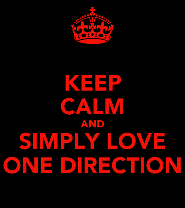 KEEP CALM AND SIMPLY LOVE ONE DIRECTION