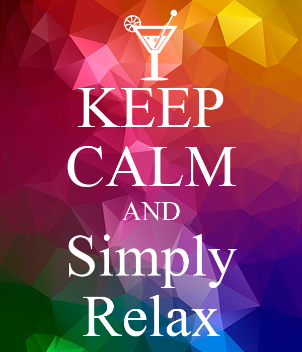 KEEP CALM AND Simply Relax