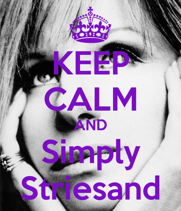 KEEP CALM AND Simply Striesand